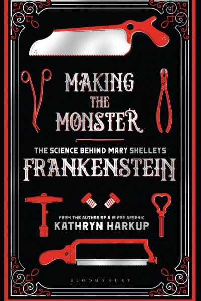Making The Monster: The Science Behind Mary Shelley's